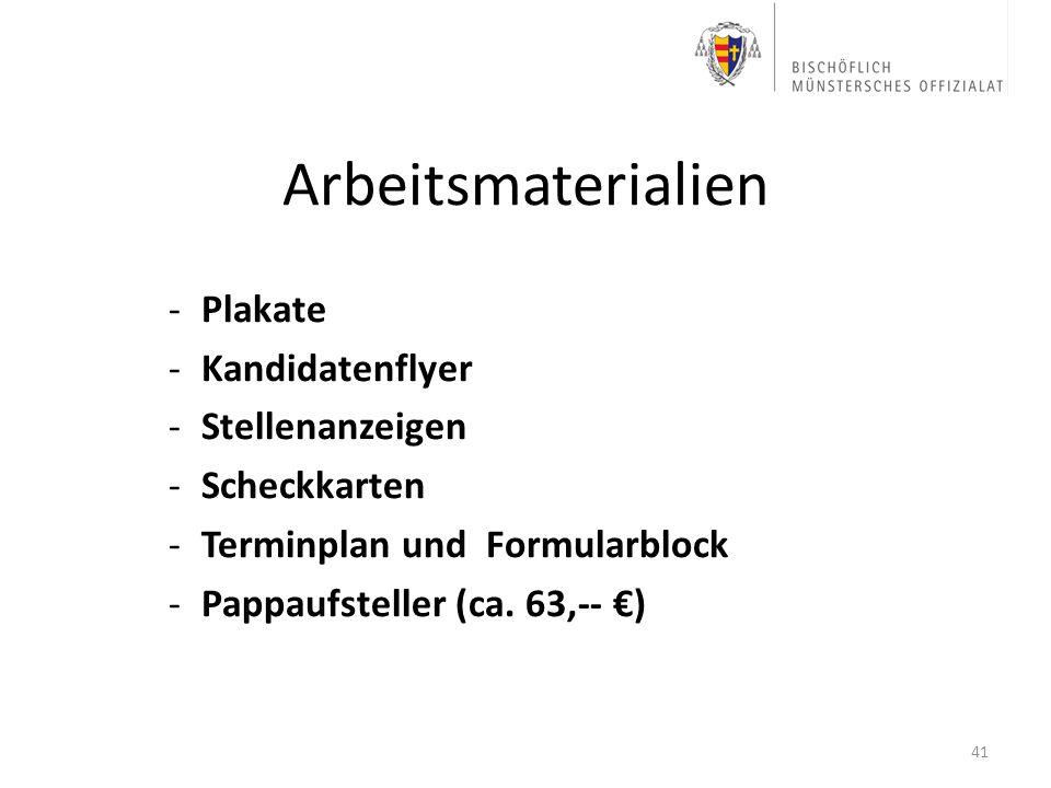 Arbeitsmaterialien -Plakate -Kandidatenflyer -Stellenanzeigen -Scheckkarten -Terminplan und Formularblock -Pappaufsteller (ca. 63,-- ) 41