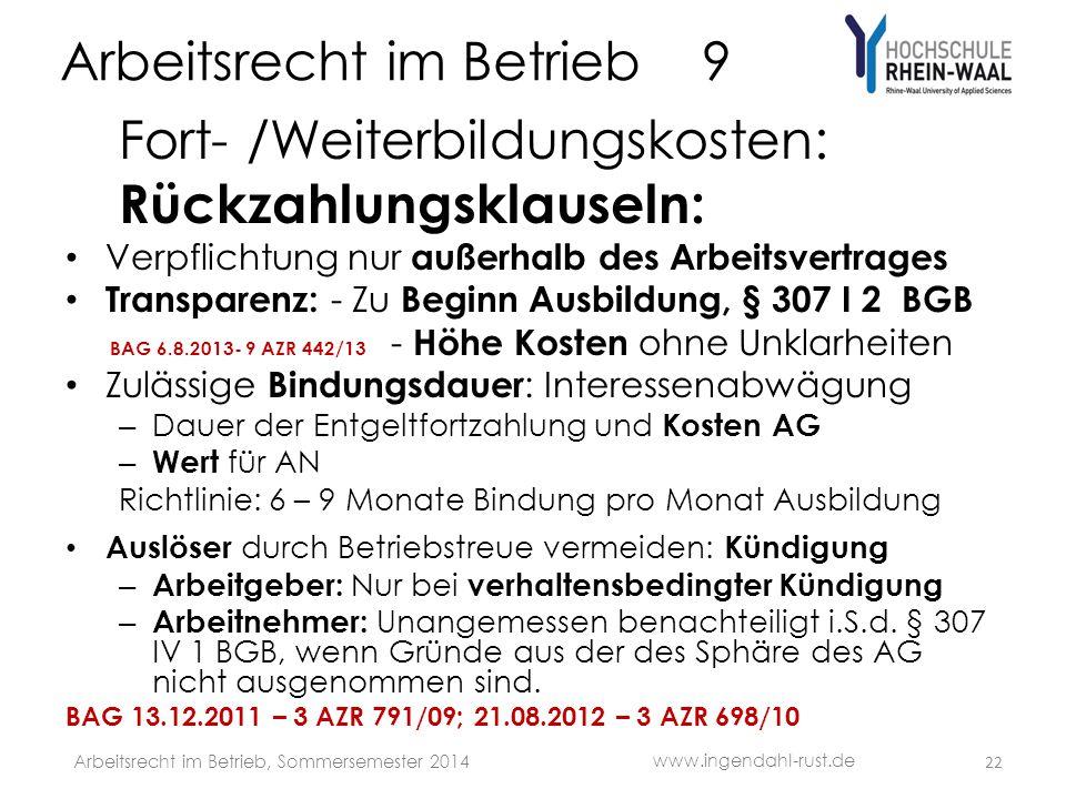 Arbeitsrecht im Betrieb 9 Fort- /Weiterbildungskosten: Rückzahlungsklauseln: Verpflichtung nur außerhalb des Arbeitsvertrages Transparenz: - Zu Beginn