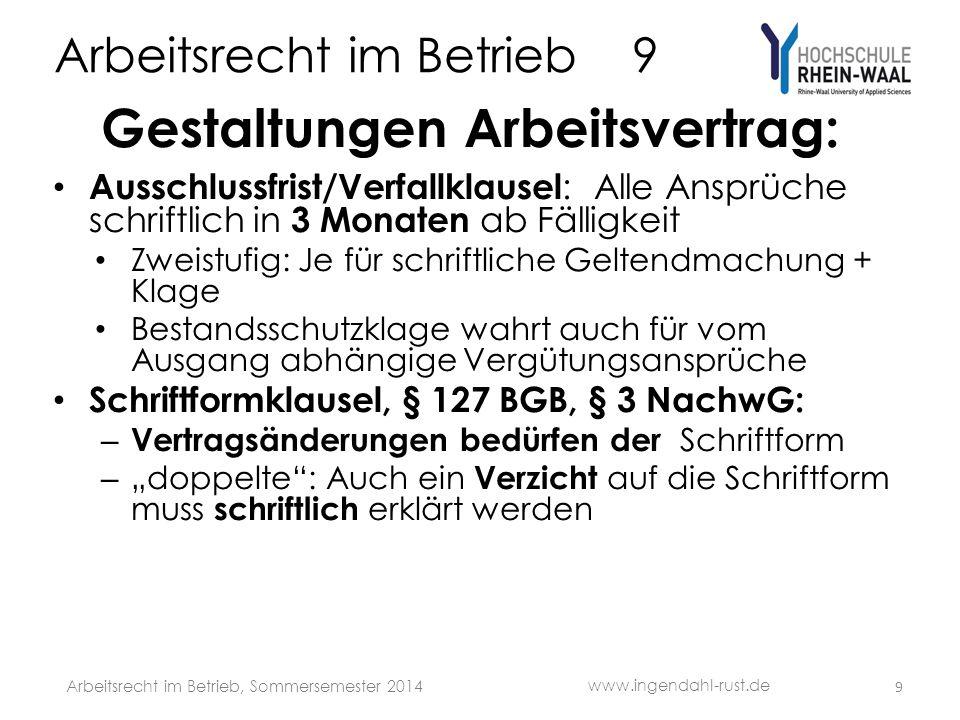 Arbeitsrecht im Betrieb 9 Gestaltungen Arbeitsvertrag: Ausschlussfrist/Verfallklausel : Alle Ansprüche schriftlich in 3 Monaten ab Fälligkeit Zweistuf