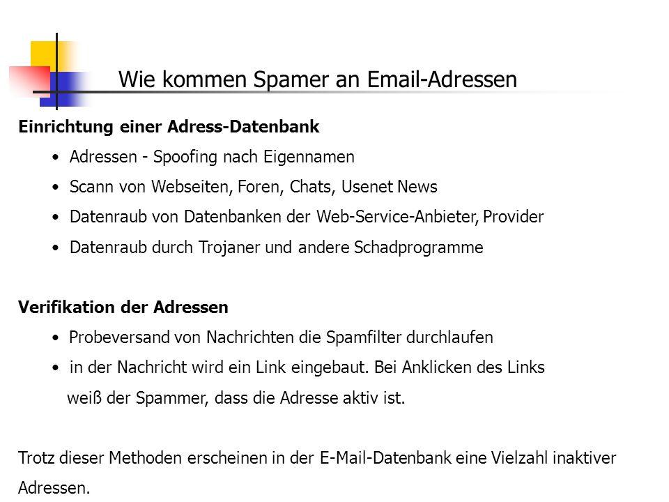 Wie kommen Spamer an Email-Adressen Einrichtung einer Adress-Datenbank Adressen - Spoofing nach Eigennamen Scann von Webseiten, Foren, Chats, Usenet N