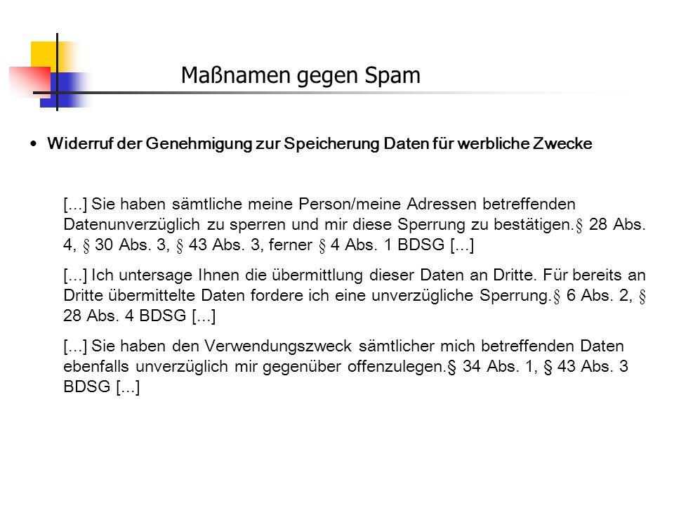 Maßnamen gegen Spam Widerruf der Genehmigung zur Speicherung Daten für werbliche Zwecke [...] Sie haben sämtliche meine Person/meine Adressen betreffe