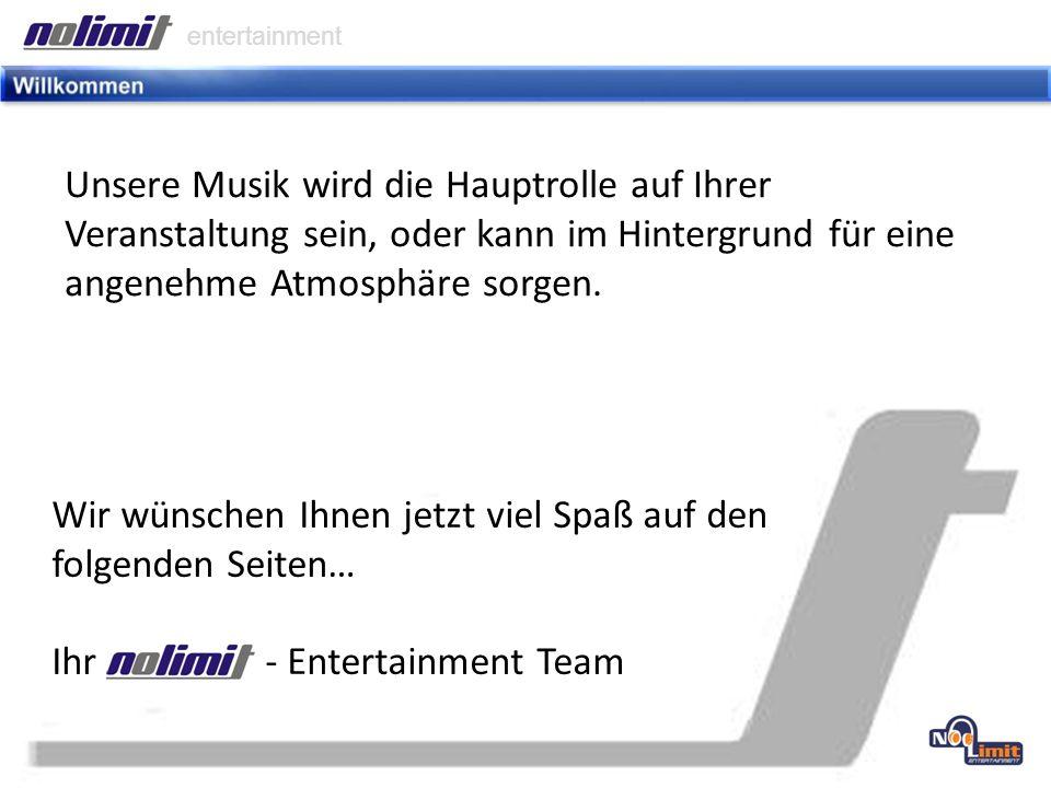 entertainment - Entertainment wurde im März 2001 gegründet und ist seit dem her für Qualität und Professionalität bekannt.