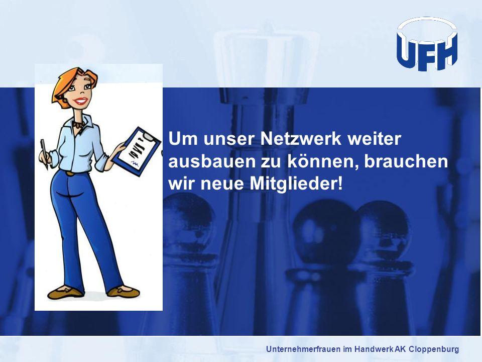 Um unser Netzwerk weiter ausbauen zu können, brauchen wir neue Mitglieder! Unternehmerfrauen im Handwerk AK Cloppenburg