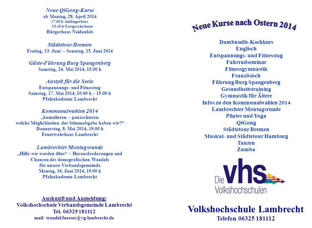 Volkshochschule Lambrecht Telefon 06325 181112 Auskunft und Anmeldung: Volkshochschule Verbandsgemeinde Lambrecht Tel.