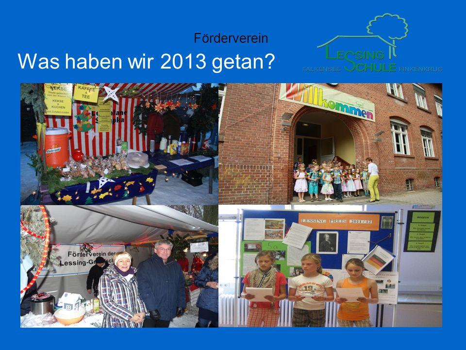Förderverein Was haben wir 2013 getan?