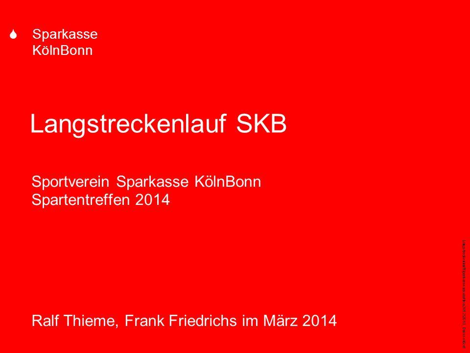 Langstreckenlauf\Sparkassenmarathon2012\2013_Duesseldorf S Sparkasse KölnBonn Langstreckenlauf SKB Sportverein Sparkasse KölnBonn Spartentreffen 2014