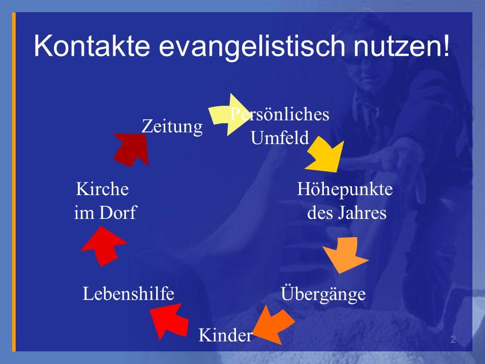 2 Kontakte evangelistisch nutzen.