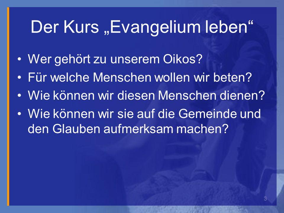 3 Der Kurs Evangelium leben Wer gehört zu unserem Oikos.
