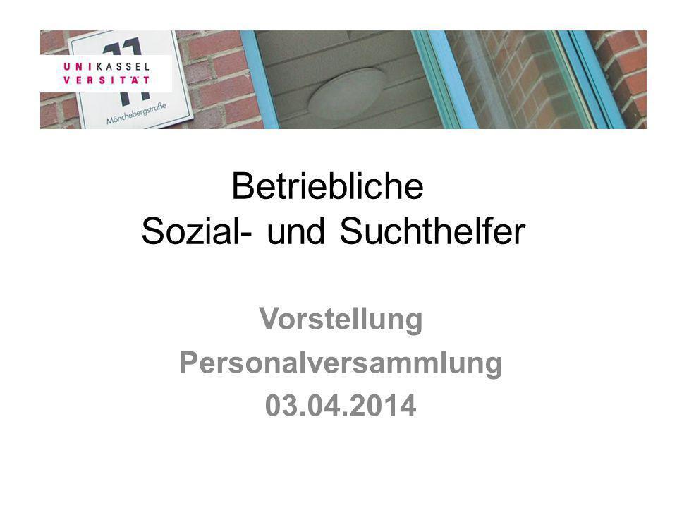Betriebliche Sozial- und Suchthelfer Vorstellung Personalversammlung 03.04.2014