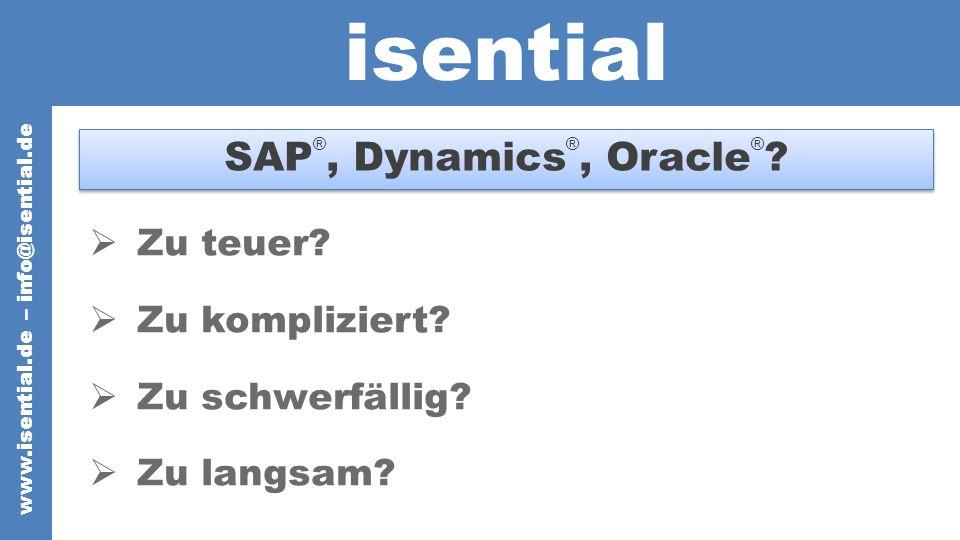isential SAP ®, Dynamics ®, Oracle ® . Zu teuer. Zu kompliziert.