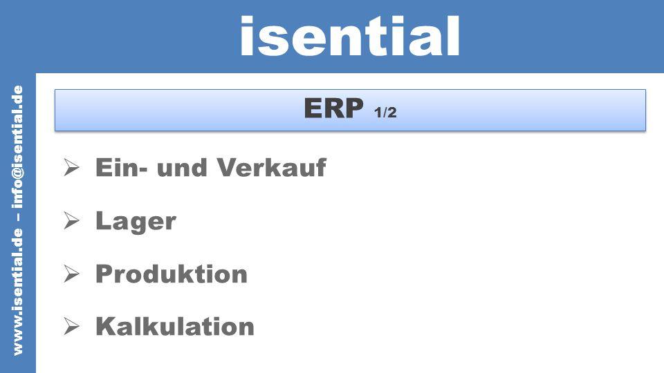 isential ERP 1/2 Ein- und Verkauf Lager Produktion Kalkulation www.isential.de – info@isential.de