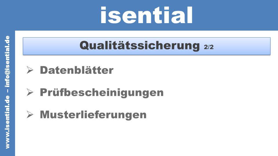 isential Qualitätssicherung 2/2 Datenblätter Prüfbescheinigungen Musterlieferungen www.isential.de – info@isential.de