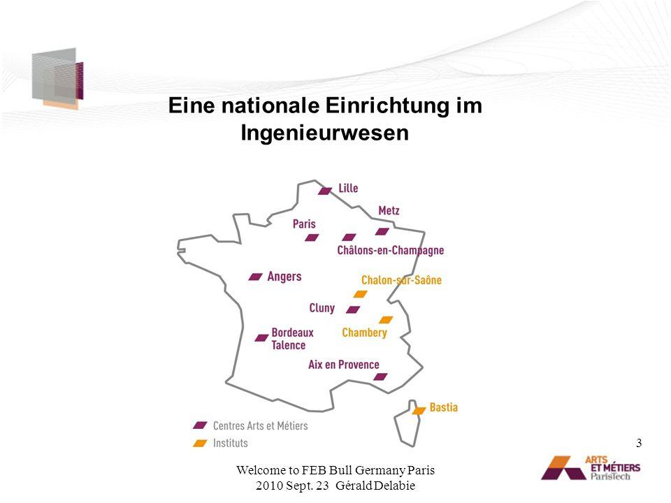 Eine nationale Einrichtung im Ingenieurwesen 3 Welcome to FEB Bull Germany Paris 2010 Sept. 23 Gérald Delabie