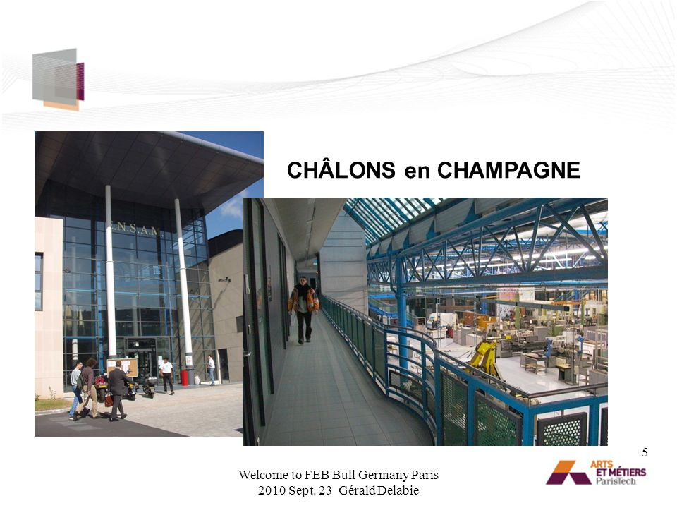 CHÂLONS en CHAMPAGNE 5 Welcome to FEB Bull Germany Paris 2010 Sept. 23 Gérald Delabie
