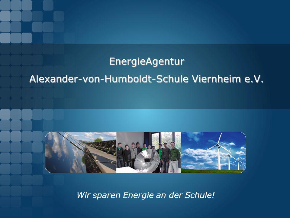 EnergieAgentur Alexander-von-Humboldt-Schule Viernheim e.V. Wir sparen Energie an der Schule!