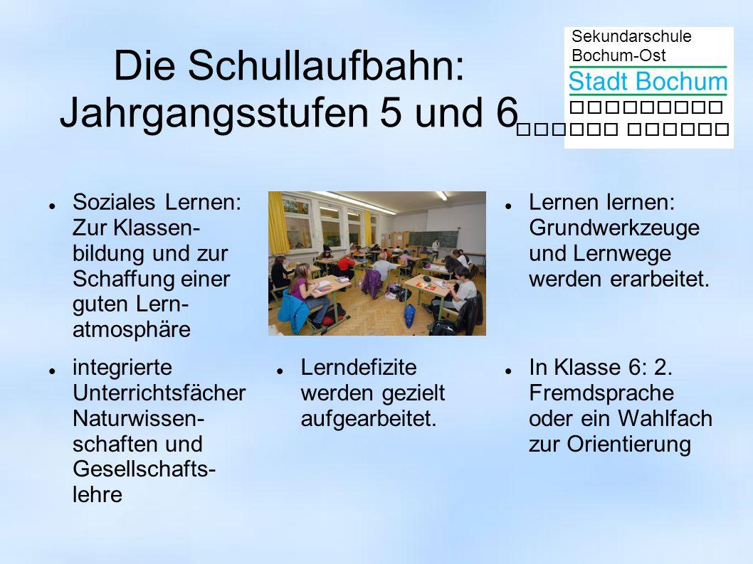 Sekundarschule Bochum-Ost gemeinsam besser lernen Die Schullaufbahn: Jahrgangsstufen 5 und 6 Soziales Lernen: Zur Klassen- bildung und zur Schaffung einer guten Lern- atmosphäre Lernen lernen: Grundwerkzeuge und Lernwege werden erarbeitet.