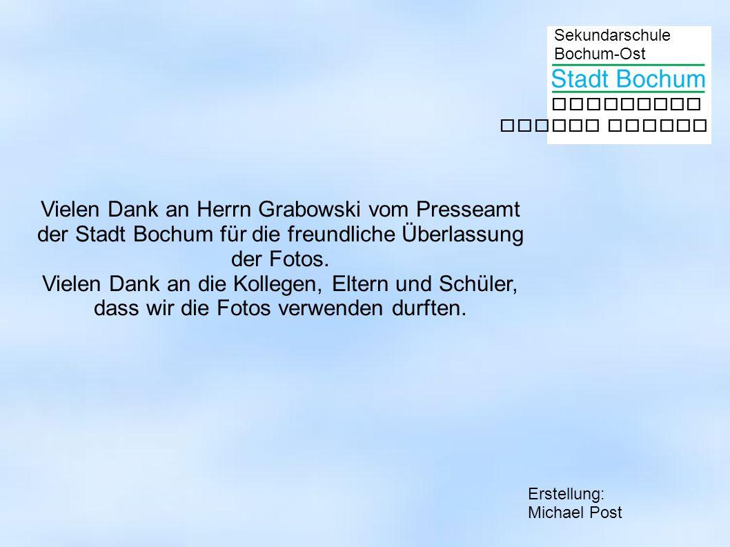 Sekundarschule Bochum-Ost gemeinsam besser lernen Vielen Dank an Herrn Grabowski vom Presseamt der Stadt Bochum für die freundliche Überlassung der Fo