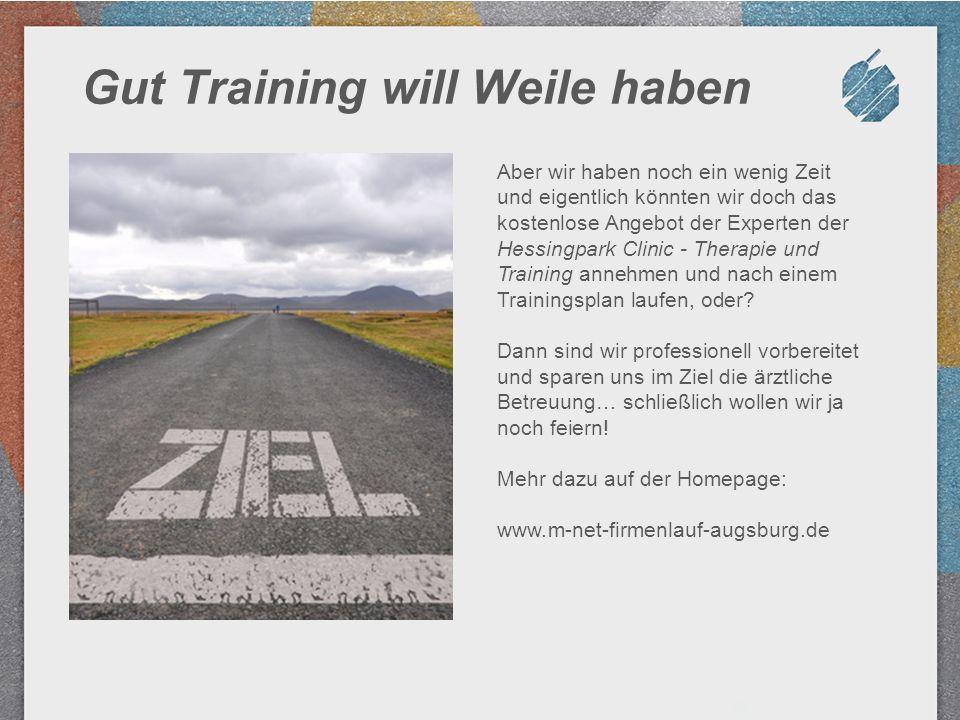 Gut Training will Weile haben Aber wir haben noch ein wenig Zeit und eigentlich könnten wir doch das kostenlose Angebot der Experten der Hessingpark C