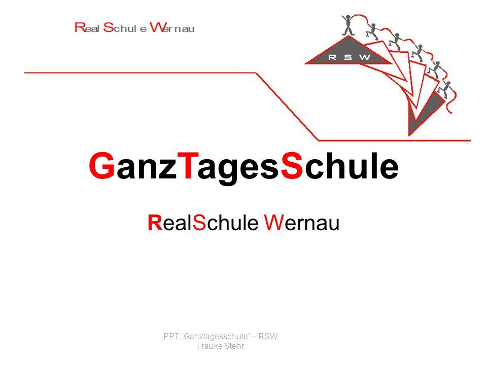 GanzTagesSchule RealSchule Wernau PPT Ganztagesschule – RSW Frauke Stehr
