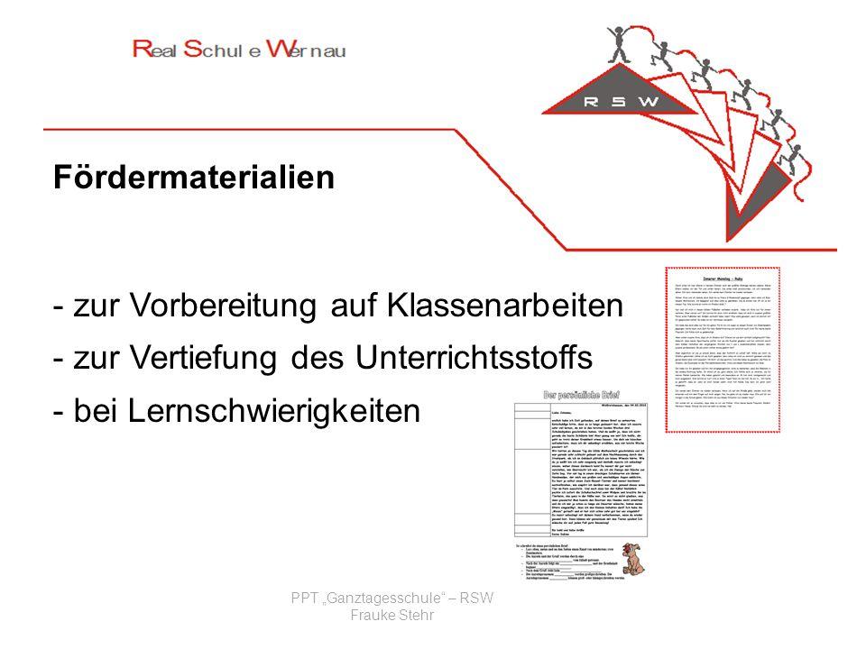 PPT Ganztagesschule – RSW Frauke Stehr Individuelle Unterstützung des Lernprozesses -durch die Beratung der Lernbegleiter -durch die Hilfe der Mitschüler -durch Zusammenarbeit in Lerngruppen
