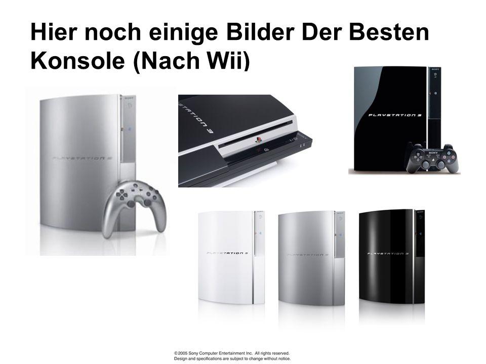 Hier noch einige Bilder Der Besten Konsole (Nach Wii)
