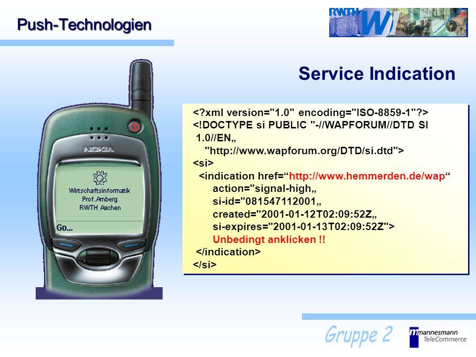 Push-Technologien Unbedingt anklicken !! Service Indication