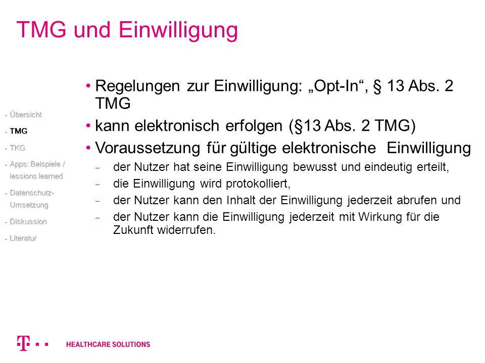 TMG und Einwilligung Regelungen zur Einwilligung: Opt-In, § 13 Abs. 2 TMG kann elektronisch erfolgen (§13 Abs. 2 TMG) Voraussetzung für gültige elektr