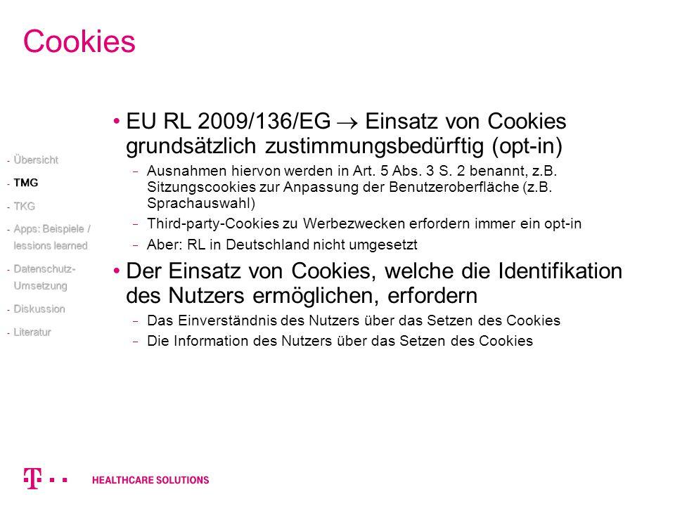 Cookies EU RL 2009/136/EG Einsatz von Cookies grundsätzlich zustimmungsbedürftig (opt-in) Ausnahmen hiervon werden in Art. 5 Abs. 3 S. 2 benannt, z.B.