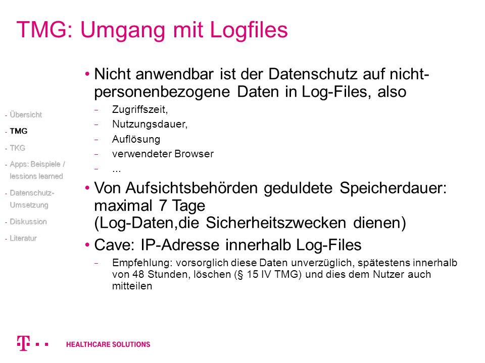 TMG: Umgang mit Logfiles Nicht anwendbar ist der Datenschutz auf nicht- personenbezogene Daten in Log-Files, also Zugriffszeit, Nutzungsdauer, Auflösu