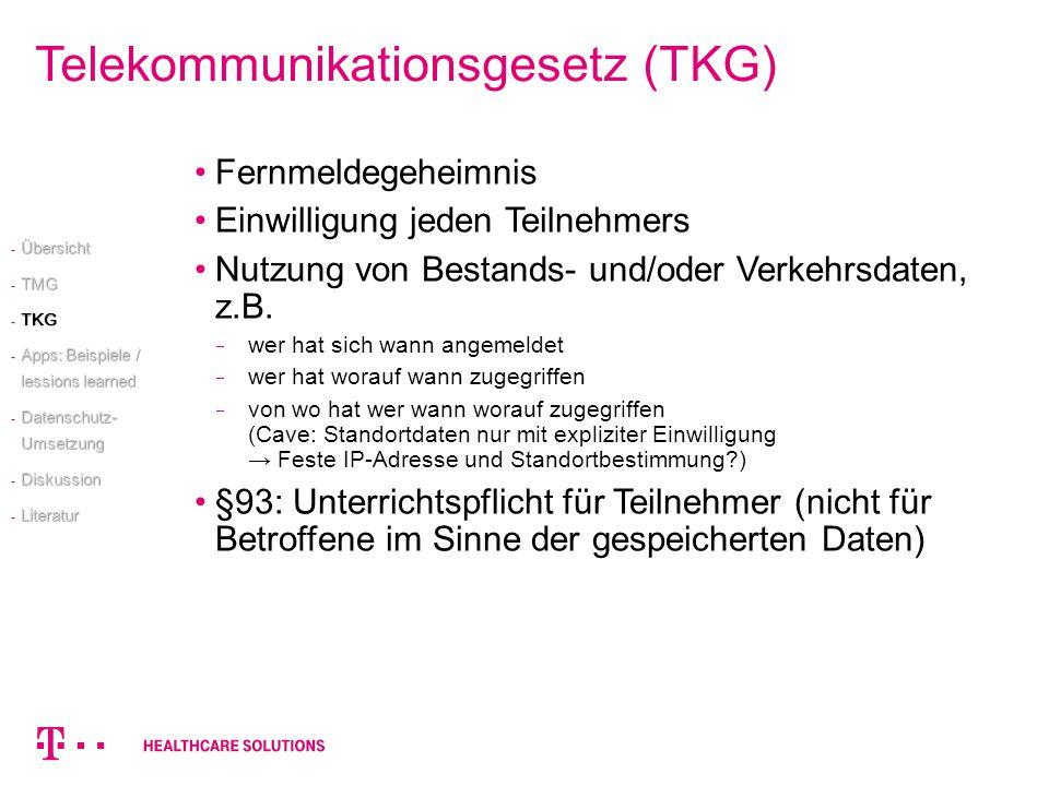 Telekommunikationsgesetz (TKG) Fernmeldegeheimnis Einwilligung jeden Teilnehmers Nutzung von Bestands- und/oder Verkehrsdaten, z.B. wer hat sich wann