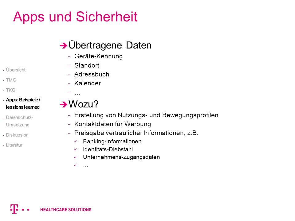 Apps und Sicherheit Übertragene Daten Geräte-Kennung Standort Adressbuch Kalender … Wozu? Erstellung von Nutzungs- und Bewegungsprofilen Kontaktdaten