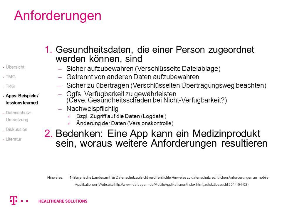 Anforderungen 1.Gesundheitsdaten, die einer Person zugeordnet werden können, sind Sicher aufzubewahren (Verschlüsselte Dateiablage) Getrennt von ander