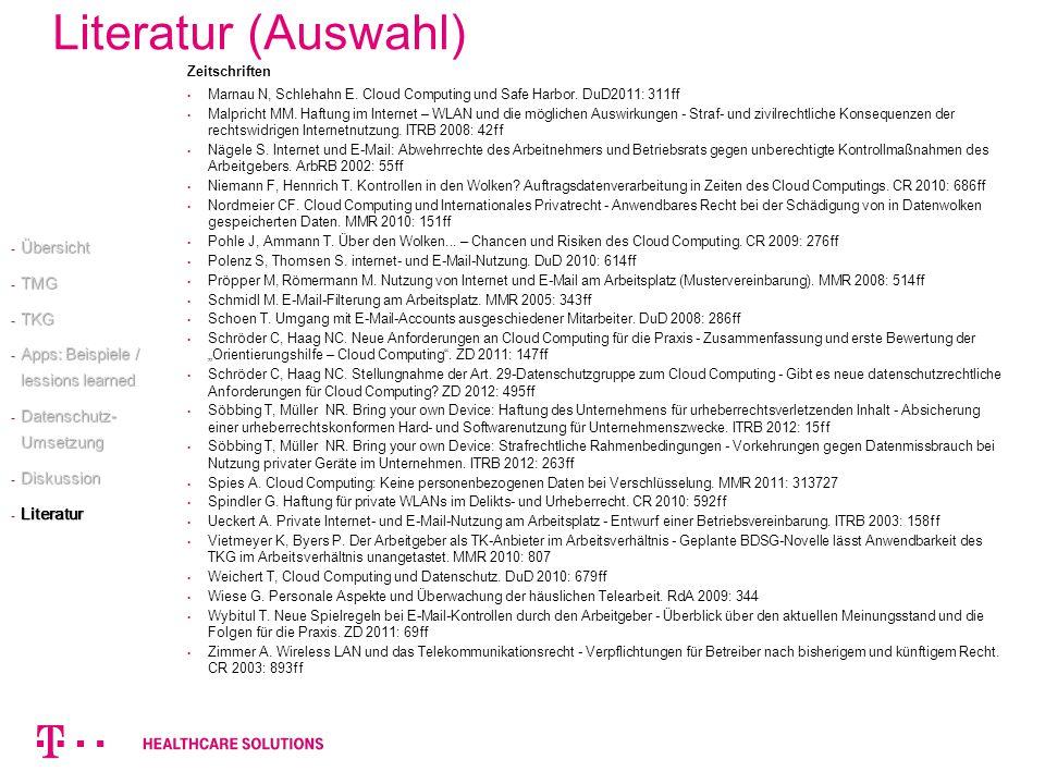 Zeitschriften Marnau N, Schlehahn E. Cloud Computing und Safe Harbor. DuD2011: 311ff Malpricht MM. Haftung im Internet – WLAN und die möglichen Auswir