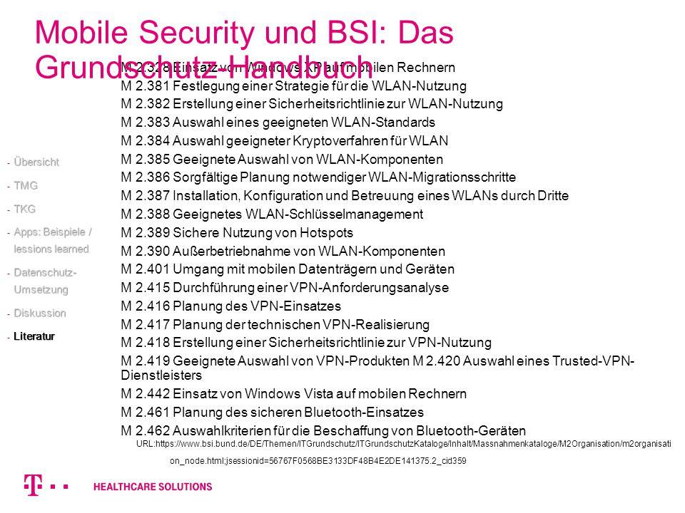 M 2.328 Einsatz von Windows XP auf mobilen Rechnern M 2.381 Festlegung einer Strategie für die WLAN-Nutzung M 2.382 Erstellung einer Sicherheitsrichtl