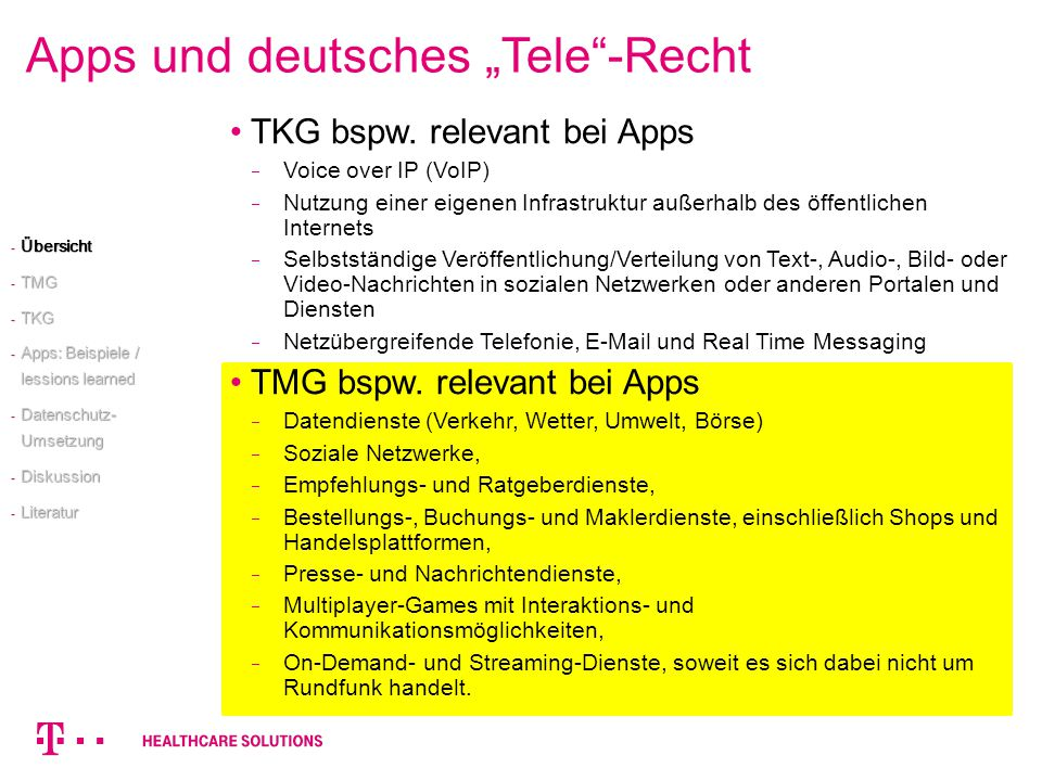 TKG bspw. relevant bei Apps Voice over IP (VoIP) Nutzung einer eigenen Infrastruktur außerhalb des öffentlichen Internets Selbstständige Veröffentlich