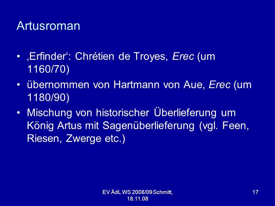 Artusroman Erfinder: Chrétien de Troyes, Erec (um 1160/70) übernommen von Hartmann von Aue, Erec (um 1180/90) Mischung von historischer Überlieferung