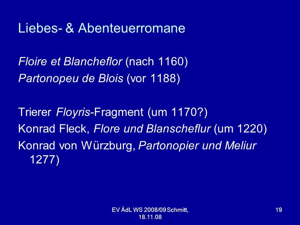 Liebes- & Abenteuerromane Floire et Blancheflor (nach 1160) Partonopeu de Blois (vor 1188) Trierer Floyris-Fragment (um 1170?) Konrad Fleck, Flore und