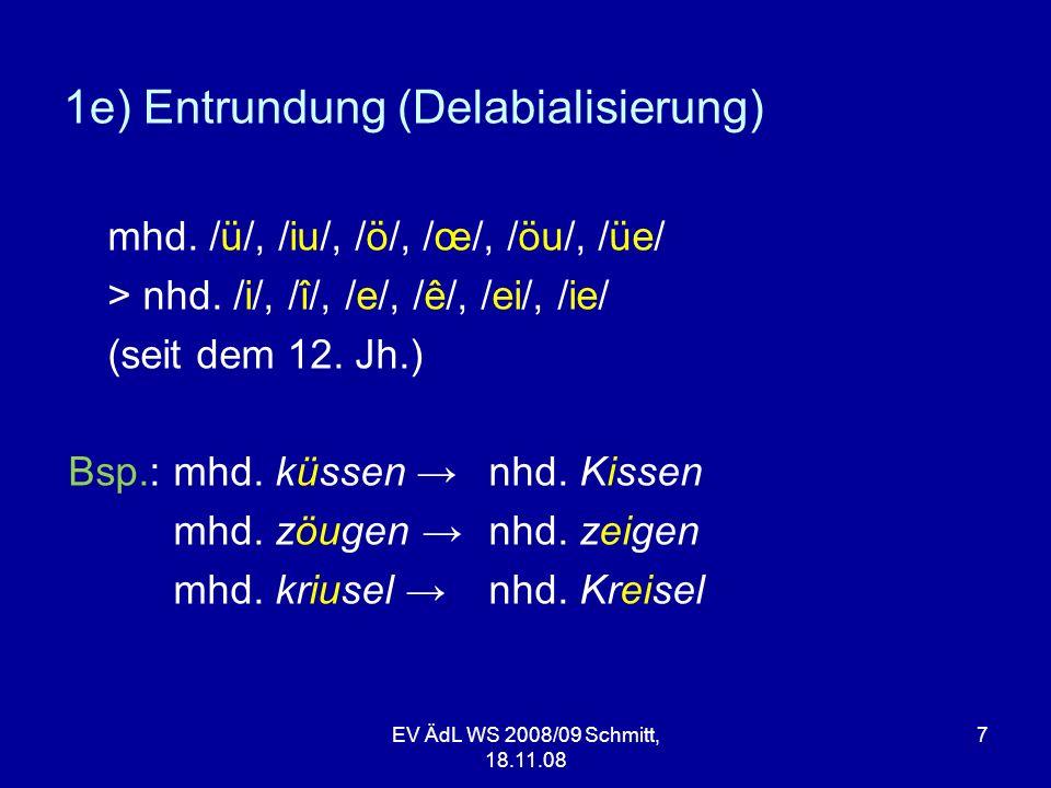 vrouwe frouwe = Standesbezeichnung wip = Geschlechtsbezeichnung Frau EV ÄdL WS 2008/09 Schmitt, 18.11.08 28 ahd.