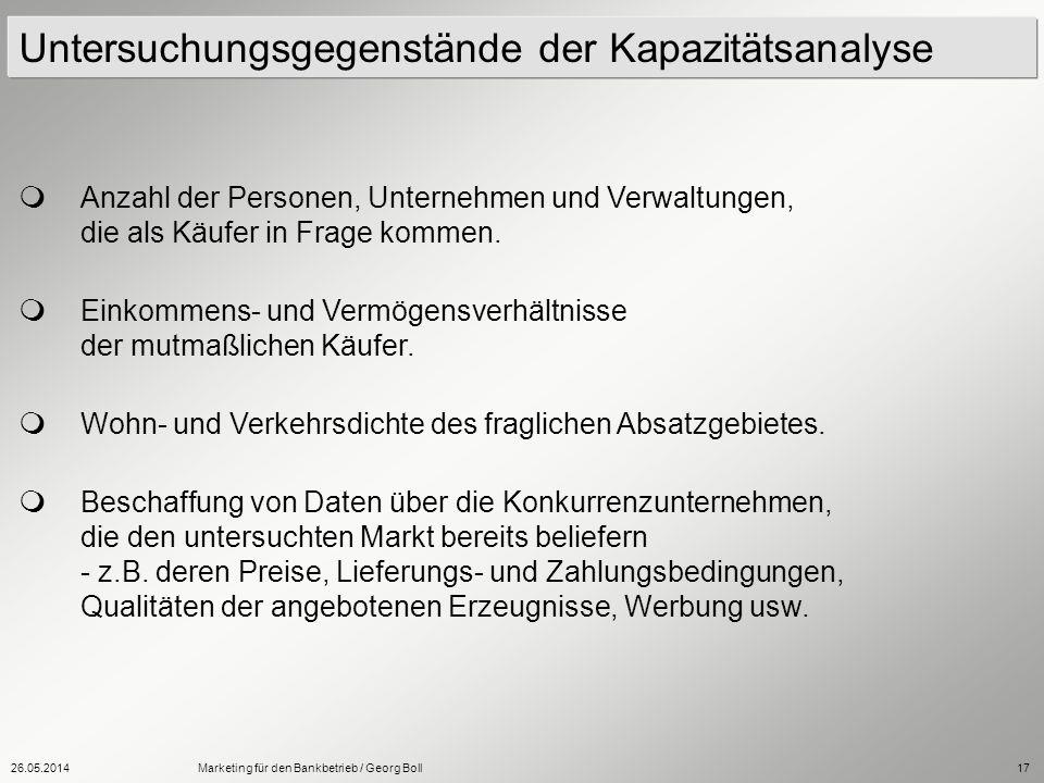 26.05.2014Marketing für den Bankbetrieb / Georg Boll17 Anzahl der Personen, Unternehmen und Verwaltungen, die als Käufer in Frage kommen. Einkommens-