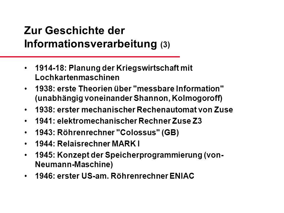 Zur Geschichte der Informationsverarbeitung (3) 1914-18: Planung der Kriegswirtschaft mit Lochkartenmaschinen 1938: erste Theorien über