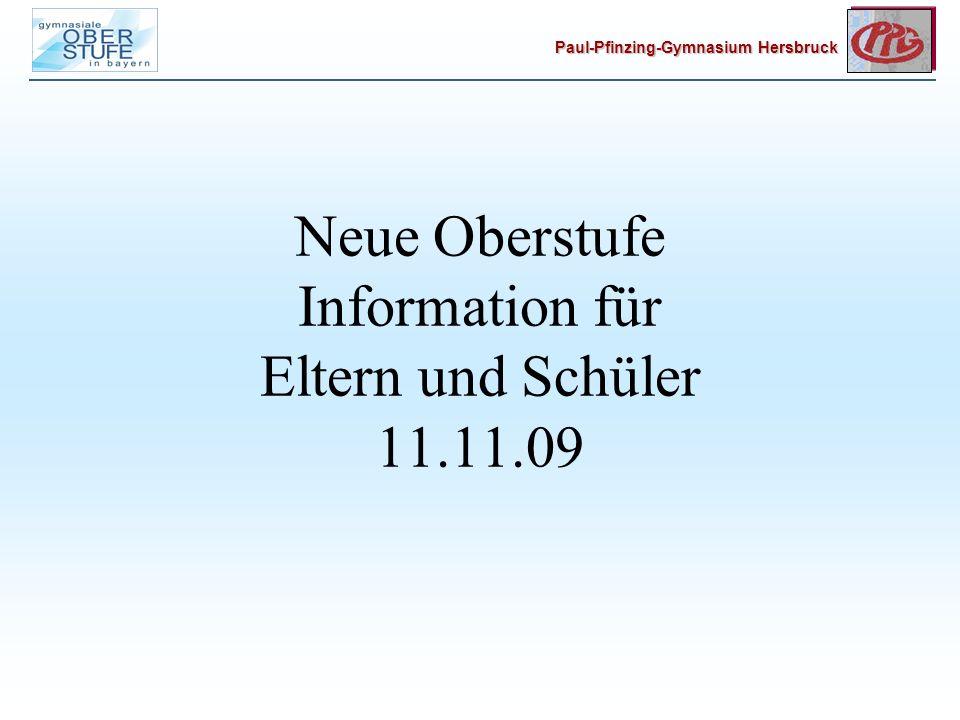 Paul-Pfinzing-Gymnasium Hersbruck Neue Oberstufe Information für Eltern und Schüler 11.11.09