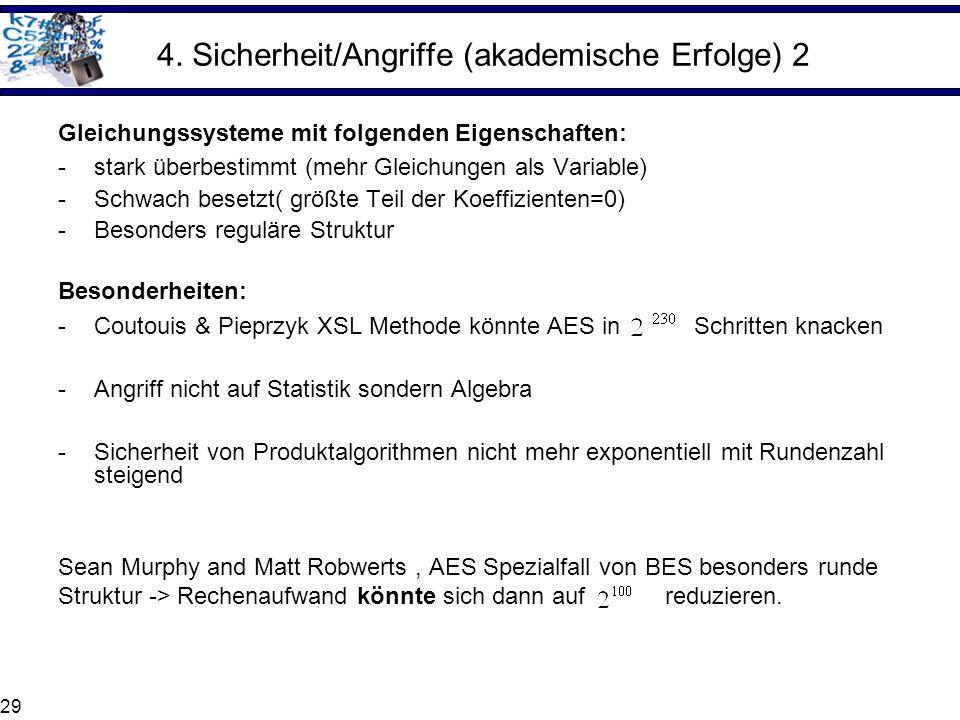 29 4. Sicherheit/Angriffe (akademische Erfolge) 2 Gleichungssysteme mit folgenden Eigenschaften: -stark überbestimmt (mehr Gleichungen als Variable) -