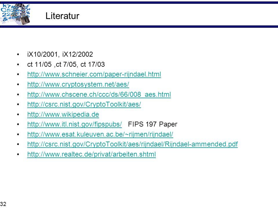 32 Literatur iX10/2001, iX12/2002 ct 11/05,ct 7/05, ct 17/03 http://www.schneier.com/paper-rijndael.html http://www.cryptosystem.net/aes/ http://www.c