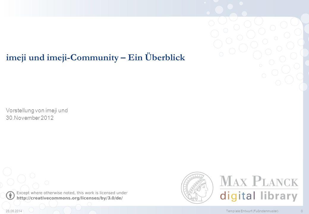 26.05.2014Entwurf 1 Agenda Einführung in imeji und die imeji-Community Einbindung von Bildannotation in imeji
