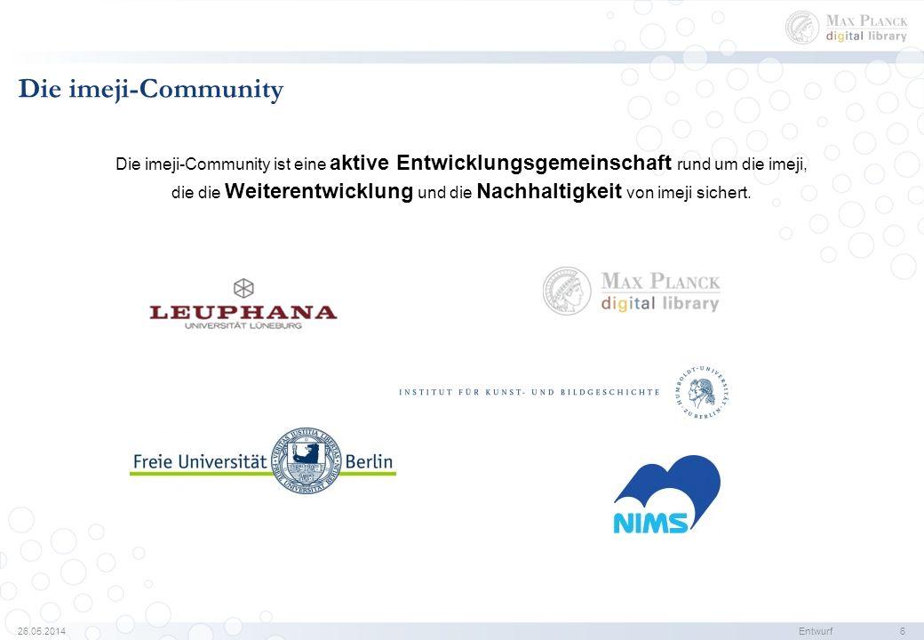 26.05.2014Entwurf 7 Agenda Einführung in imeji und die imeji-community Einbindung von Bildannotation in imeji