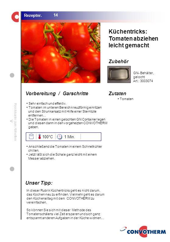 Foto (5,16 cm x 6,8 cm) ZutatenVorbereitung / Garschritte Zubehör Foto (1,44 cm x 1,98 cm) Rezeptnr. Knickkante zum Abheften Tomaten Küchentricks: Tom