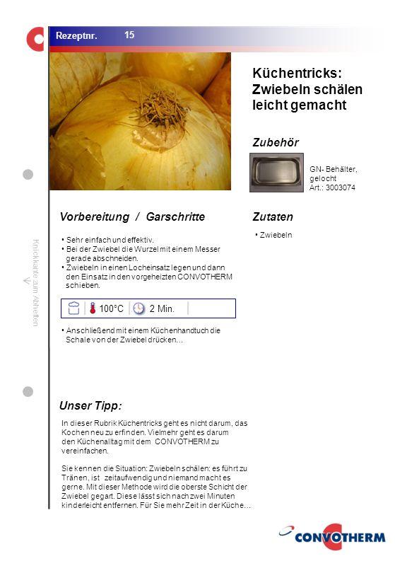 Foto (5,16 cm x 6,8 cm) ZutatenVorbereitung / Garschritte Zubehör Foto (1,44 cm x 1,98 cm) Rezeptnr. Knickkante zum Abheften Zwiebeln Küchentricks: Zw