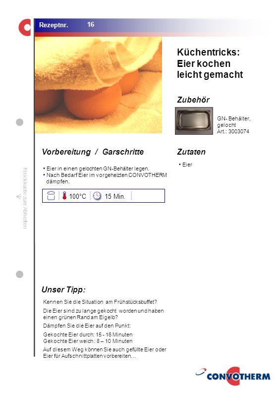 Foto (5,16 cm x 6,8 cm) ZutatenVorbereitung / Garschritte Zubehör Foto (1,44 cm x 1,98 cm) Rezeptnr. Knickkante zum Abheften Eier Küchentricks: Eier k