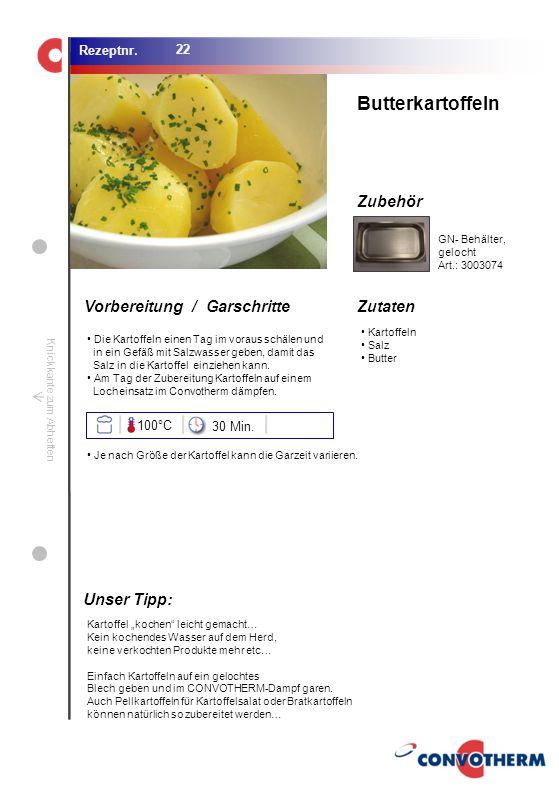 Foto (5,16 cm x 6,8 cm) ZutatenVorbereitung / Garschritte Zubehör Foto (1,44 cm x 1,98 cm) Rezeptnr. Knickkante zum Abheften Kartoffeln Salz Butter Bu