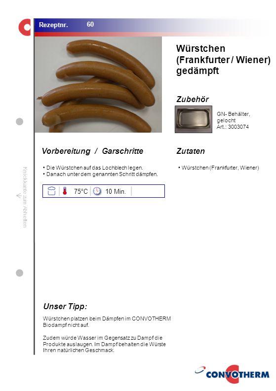 Foto (5,16 cm x 6,8 cm) ZutatenVorbereitung / Garschritte Zubehör Foto (1,44 cm x 1,98 cm) Rezeptnr. Knickkante zum Abheften Die Würstchen auf das Loc